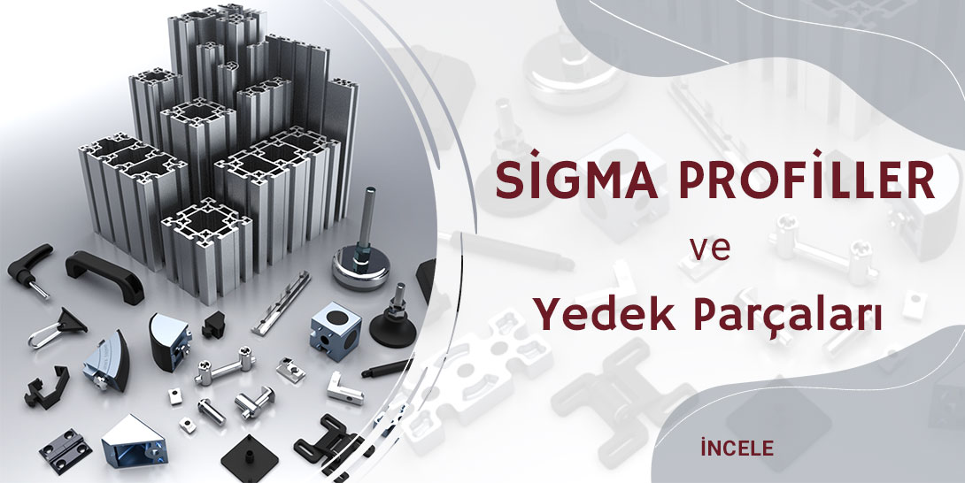 Sigma Profil ve Yedek Parçaları